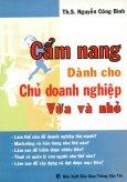 Cẩm Nang Dành Cho Chủ Doanh Nghiệp Vừa Và Nhỏ
