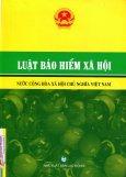 Luật Bảo Hiểm Xã Hội Nước Cộng Hòa Xã Hội Chủ nghĩa Việt Nam