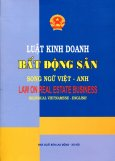 Luật Kinh Doanh Bất Động Sản (Song Ngữ Việt - Anh)