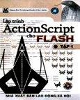 Lập Trình ActionScript Cho Flash - Tập 1 (Có CD Bài Tập Kèm Theo Sách)