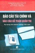 Báo Cáo Tài Chính Và Báo Cáo Kế Toán Quản Trị - Áp Dụng Cho Doanh Nghiệp Việt Nam