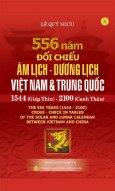 556 Năm Đối Chiếu Âm Lịch - Dương Lịch Việt Nam Và Trung Quốc - 1544 (Giáp Thìn) - 2100 (Canh Thân)
