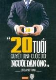 20 Tuổi Quyết Định Cuộc Đời Người Đàn Ông