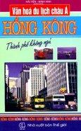 Văn Hoá Du Lịch Châu Á - Hồng Kông (Thành Phố Không Ngủ)