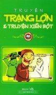 Truyện Trạng Lợn Và Truyện Xiển Bột - Tái bản 2012