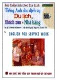 Học Tiếng Anh Theo Đĩa hình - Tiếng Anh Cho Dịch Vụ Du Lịch, Khách Sạn Và Nhà Hàng (Kèm 1 VCD)