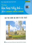 Học Tiếng Anh Theo Đĩa Hình - Tự Học Đàm Thoại Tiếng Anh (Tập 2 - Dùng Kèm 1 VCD)