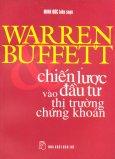 Warren Buffett - Chiến Lược Đầu Tư Vào Thị Trường Chứng Khoán