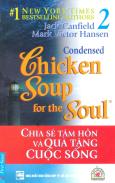 Chicken Soup 2 - Chia Sẻ Tâm Hồn Và Quà Tặng Cuộc Sống