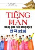 Tiếng Hàn Trong Giao Tiếp Hàng Ngày - Tái bản 03/2013