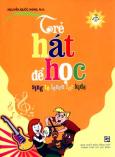 Trẻ Hát Để Học Sing To Learn For Kids  - Dành Cho Trẻ Em từ 9 Đến 14 Tuổi (Dùng Kèm 4 Đĩa VCD)