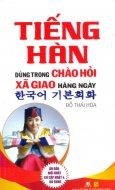 Tiếng Hàn Dùng Trong Chào Hỏi Xã Giao Hàng Ngày (Tái Bản)