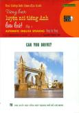 Học Tiếng Anh Theo Đĩa Hình - Từng Bước Luyện Nói Tiếng Anh Lưu Loát - Tập 4: Can You Drive? (Kèm 1 VCD) - Tái bản 09/2006