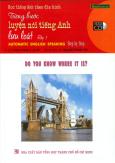 Học Tiếng Anh Theo Đĩa Hình - Từng Bước Luyện Nói Tiếng Anh Lưu Loát - Tập 5: Do You Know Where It Is? (Kèm 1 VCD) - Tái bản 09/2006