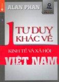 Một Tư Duy Khác Về Kinh Tế Và Xã Hội Việt Nam