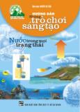 Hướng Dẫn Những Trò Chơi Sáng Tạo - Nước Trong Mọi Trạng Thái