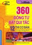 360 Động Từ Bất Quy Tắc & 12 Thì Cơ Bản Trong Tiếng Anh (Sách Bỏ Túi)