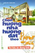 Chọn Hướng Nhà, Hướng Đất Theo Phong Thủy - Tái bản 01/2013