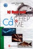 Kỹ Thuật Nuôi Cá Chép Và Cá Mè