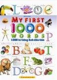 My First 1000 Words - 1.000 Từ Tiếng Anh Đầu Tiên (Song Ngữ Việt - Anh)