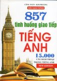 857 Tình Huống Giao Tiếp Tiếng Anh (15.000 Câu Đàm Thoại Trong Tiếng Anh)