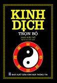 Kinh Dịch (Trọn Bộ) - Tái bản 09/2014