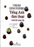 English Conversation - Tiếng Anh Đàm Thoại - Trình Độ Trung Cấp