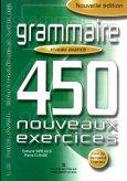 Grammaire - 450 Nouveaux Exercices Niveau avancé