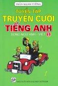 Tuyển Tập Truyện Cười Tiếng Anh - Tập 1 (Song Ngữ) - Tái bản 2011