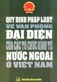 Quy Định Pháp Luật Về Văn Phòng Đại Diện Của Các Tổ Chức Kinh Tế Nước Ngoài Ở Việt Nam