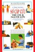 Cẩm Nang Sơ Cấp Cứu Trẻ Em & Người Lớn (Tái Bản 2014)