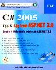 C# 2005 - Tập 5, Quyển 1: Lập Trình ASP.NET 2.0 - Điều Khiển Trình Chủ ASP.NET 2.0 (Có CD Kèm Theo Sách)