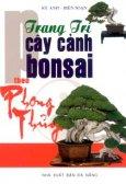 Trang Trí Cây Cảnh Bonsai Theo Phong Thủy