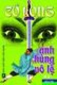 Anh Hùng Vô Lệ (Trọn Bộ 2 Tập)