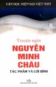 Truyện Ngắn Nguyễn Minh Châu - Tác Phẩm Và Lời Bình