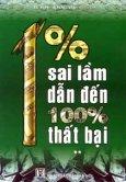 1% Sai Lầm Dẫn Đến 100% Thất Bại - Tập 2