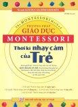Phương Pháp Giáo Dục Montessori - Thời Kì Nhạy Cảm Của Trẻ