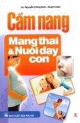 Cẩm Nang Mang Thai Và Nuôi Dạy Con - Tái bản 2013