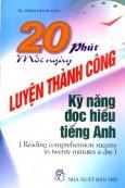 20 Phút Mỗi Ngày Luyện Thành Công Kỹ Năng Đọc Hiểu Tiếng Anh