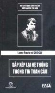 Larry Page Và Google - Sắp Xếp Lại Hệ Thống Thông Tin Toàn Cầu (Bộ Sách Đạo Kinh Doanh Việt Nam Và Thế Giới)