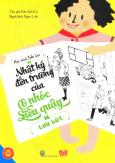 Nhật Ký Đến Trường Của Cô Nhóc Siêu Quậy - Lưu Bút