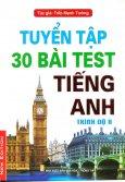 Tuyển Tập 30 Bài Test Tiếng Anh (Trình Độ B)