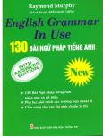 English Grammar In Use - 130 Bài Ngữ Pháp Tiếng Anh - Tái bản 11/2014
