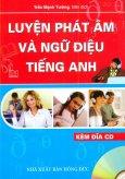 Luyện Phát Âm Và Ngữ Điệu Tiếng Anh (Kèm 1 CD)
