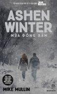 Ashen Winter - Mùa Đông Xám (Tập 2 Của Ashfall - Tàn Tro)