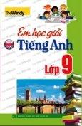 Em Học Giỏi Tiếng Anh Lớp 9