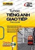 Tự Học Tiếng Anh Giao Tiếp Theo Chủ Đề (Kèm 1 CD)