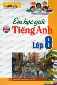 Em Học Giỏi Tiếng Anh Lớp 8