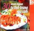 30 Món Ngon Từ Thịt - Trứng Gia Cầm