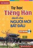 Tự Học Tiếng Hàn Dành Cho Người Mới Bắt Đầu (Kèm 1 CD)